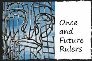 Once and Future Rulers